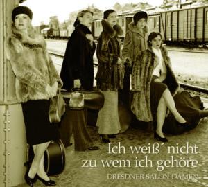 CD Ich weiß nicht zu wem ich gehöre - Dresdner Salondamen
