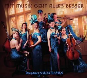 CD Mit Musik geht alles besser - Dresdner Salondamen
